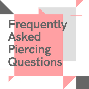Frequently Asked Piercing Questions