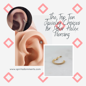 The Top Ten Jewelry Choices for Your Helix Piercing!