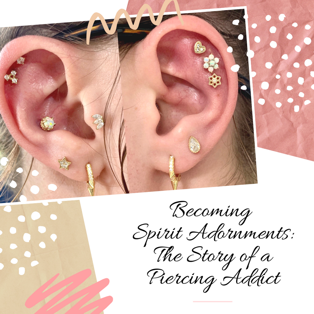 Becoming Spirit Adornments: The Story of a Piercing Addict