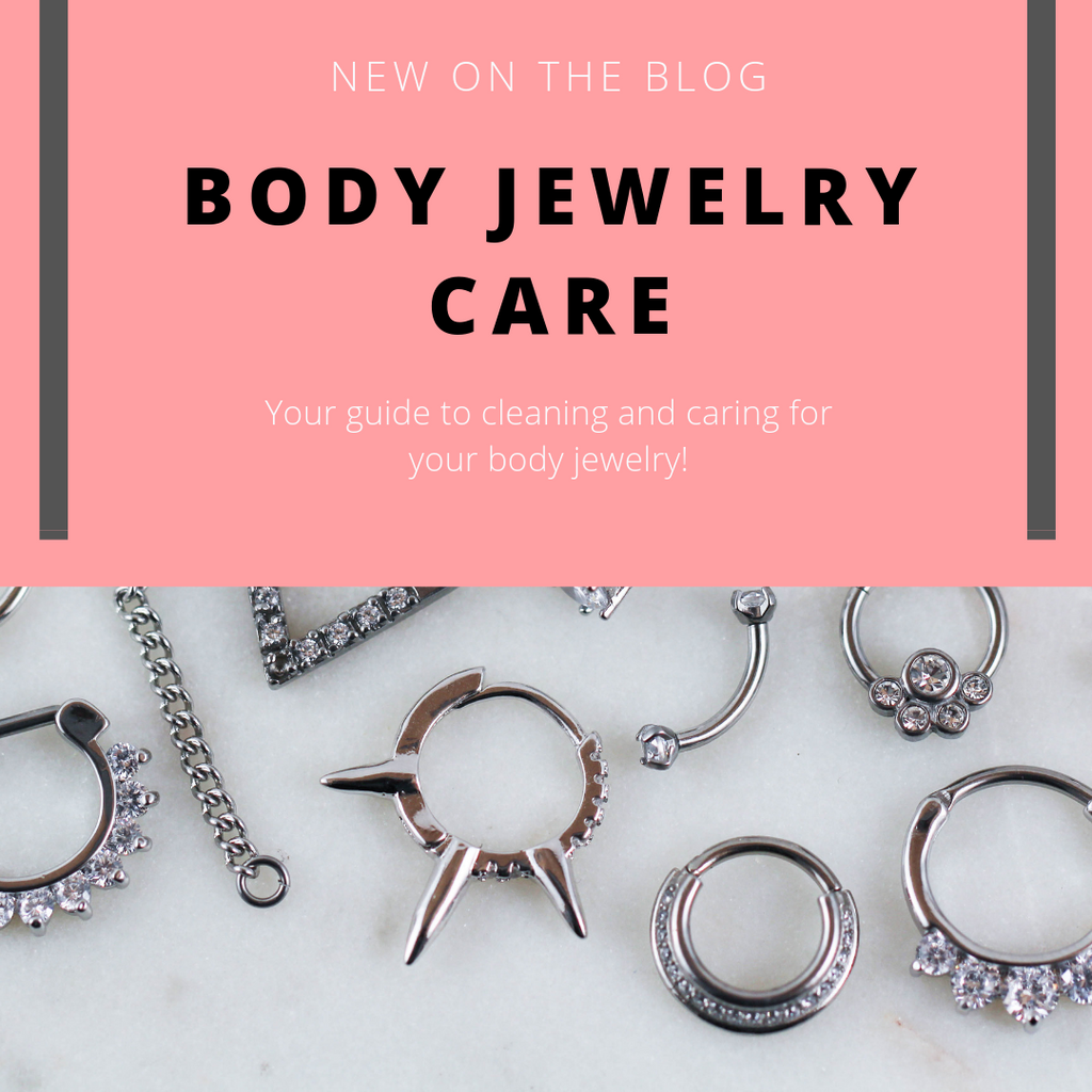 Body Jewelry Care: How to Maintain Your Piercing Jewelry!
