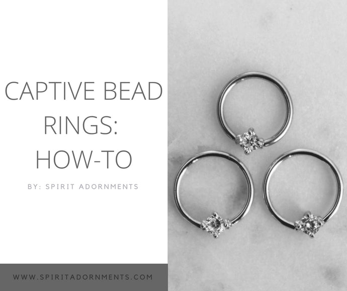 Captive Bead Rings: How-To