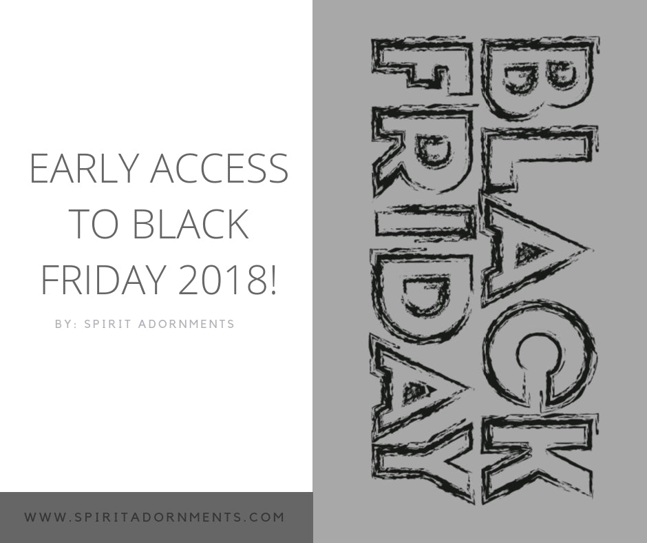 Early Access to Black Friday 2018!