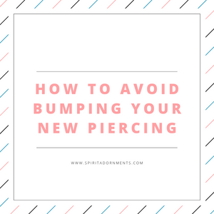 How to Avoid Bumping Your New Piercing