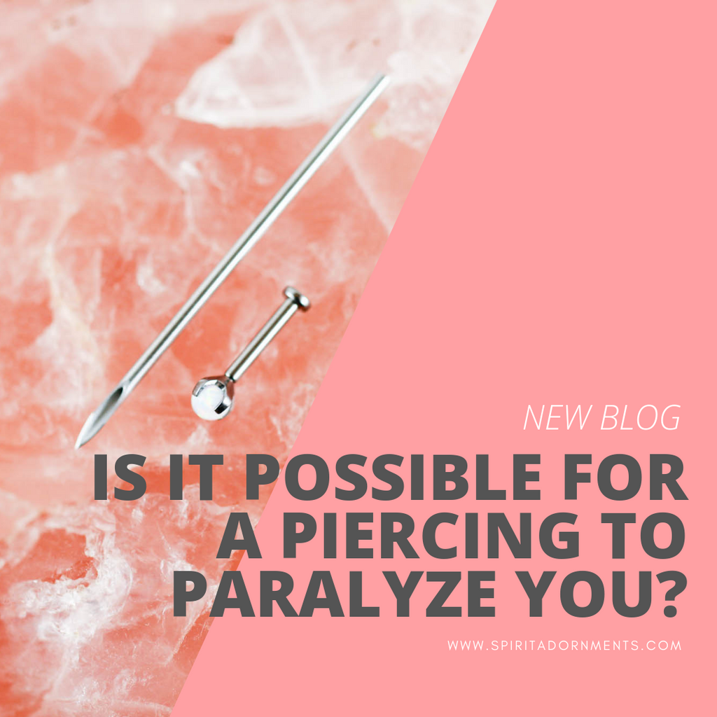 Is it Possible for a Piercing to Paralyze You?