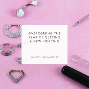 Overcoming The Fear of Getting A New Piercing