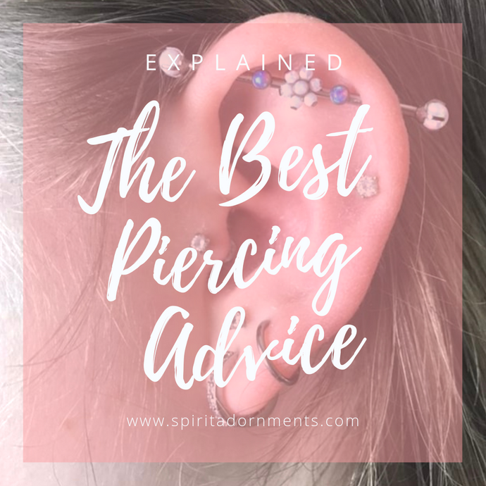 The Best Piercing Advice: EXPLAINED