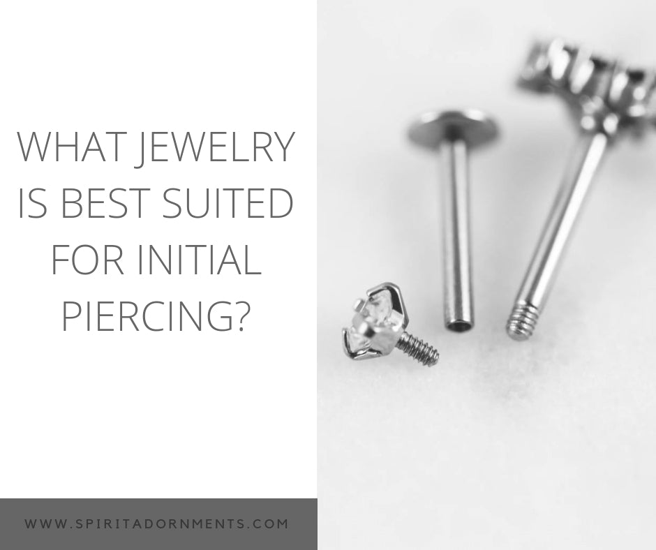 What Jewelry is Best Suited For Initial Piercing?