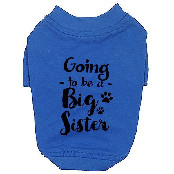 Going to Be Big Sister Dog T-Shirt