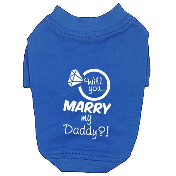 Will You Marry My Daddy Dog T-Shirt