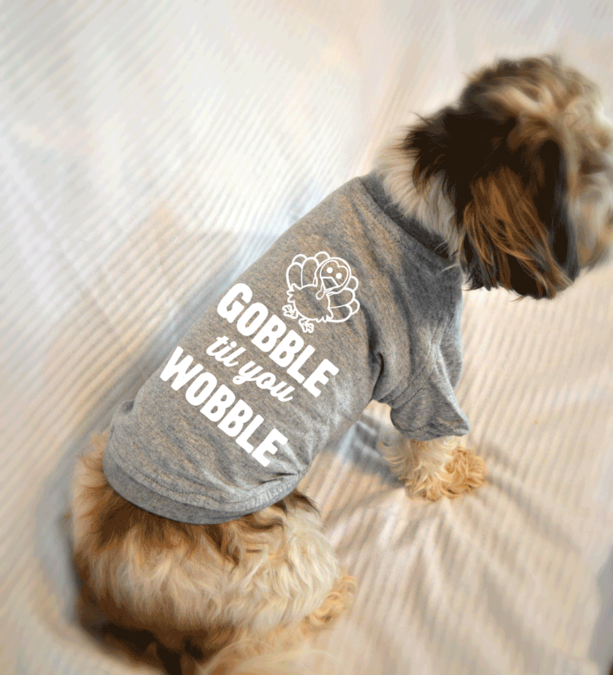 Turkey Gobble Til You Wobble Small Dog Thanksgiving T-Shirt