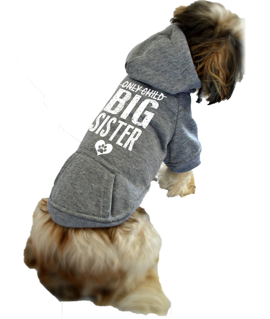 Only Child Big Sister Dog Sweatshirt Hoodie