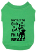 Don't Let the Cute Face Fool You, I'm a Beast Dog T-Shirt