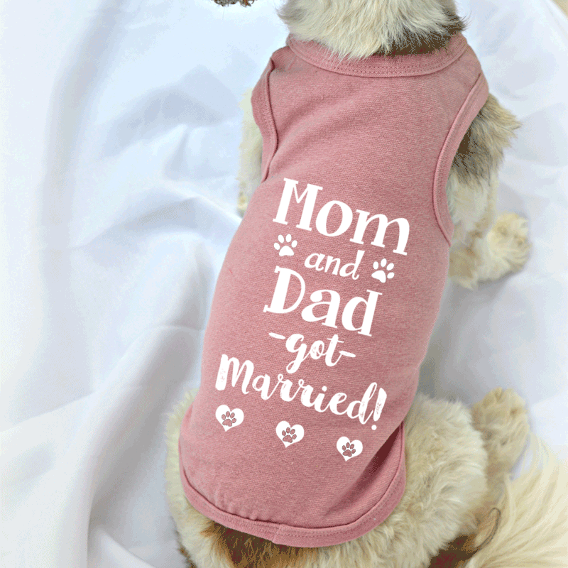Mom and Dad Got Married Dog Tank Top for Wedding Ceremony