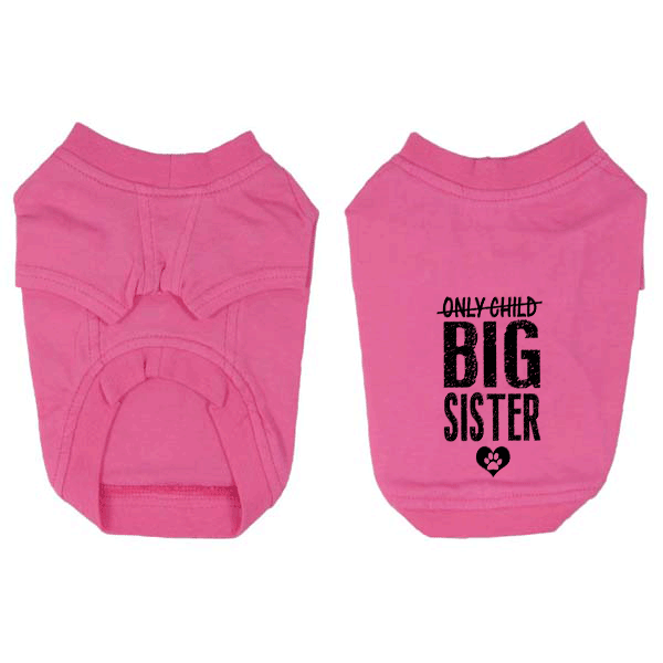 Only Child Big Sister Dog T-Shirt