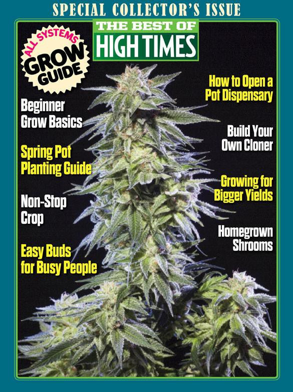Best of High Times #76 - All Systems Grow Guide