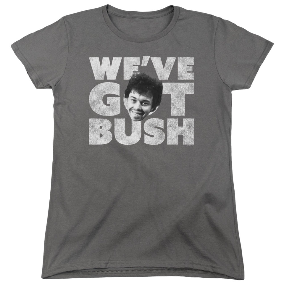 "Revenge Of The Nerds - ""We've Got Bush"" (Women's Tee)"