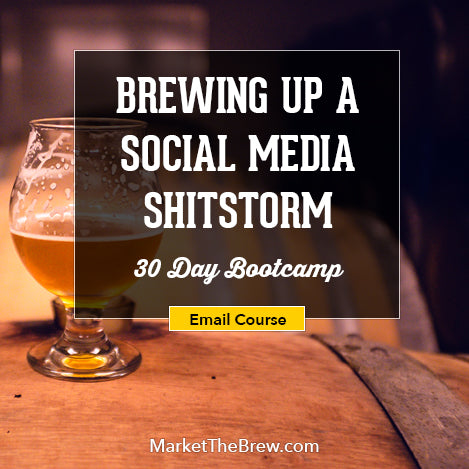 Brewing Up a Social Media Shitstorm 30-day Bootcamp