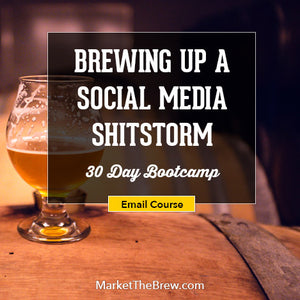 Brewing Up a Social Media Shitstorm 30-day Bootcamp_10.15.17