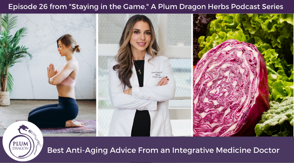 EP26 Best Anti-Aging Advice From an Integrative Medicine Doctor