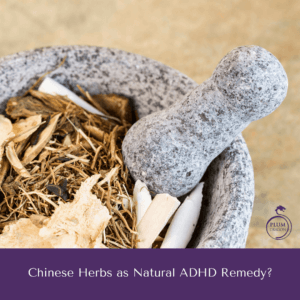 Chinese Herbs as Natural ADHD Remedy?