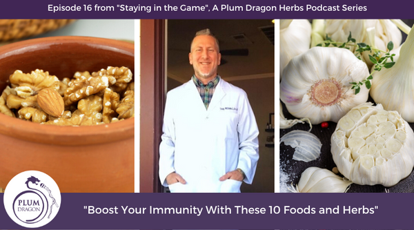 EP16 Boost Your Immunity With These 10 Foods and Herbs