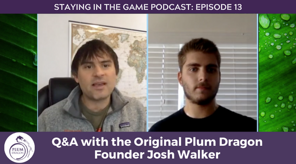 EP13 Q&A with the Original Plum Dragon Founder Josh Walker