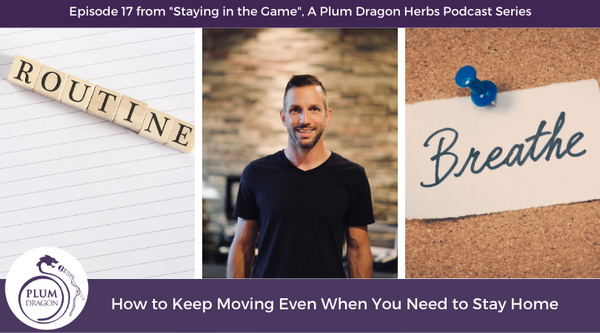 EP17 How to Keep Moving Even When You Need to Stay Home
