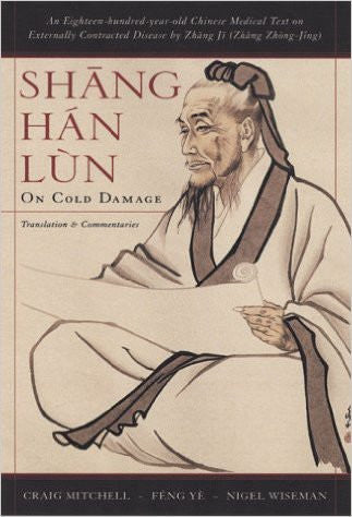 Shang Han Lun: On Cold Damage, Translation & Commentaries