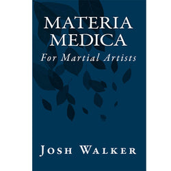 Materia Medica For Martial Artists - Chinese Herb Reference Material