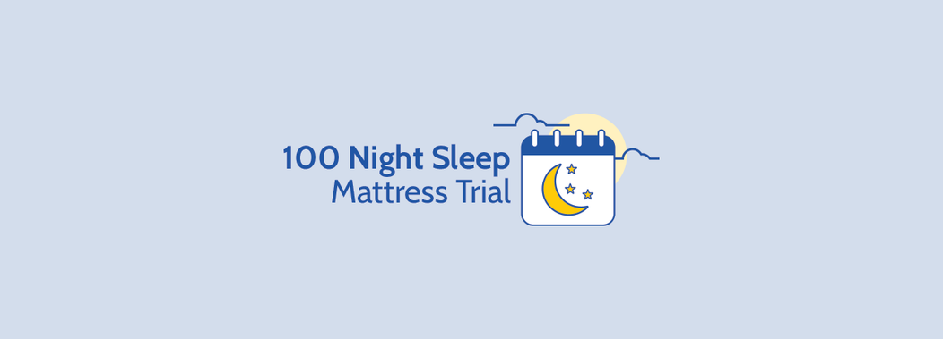 100 Night Sleep Trial on Cloud 9 Mattresses