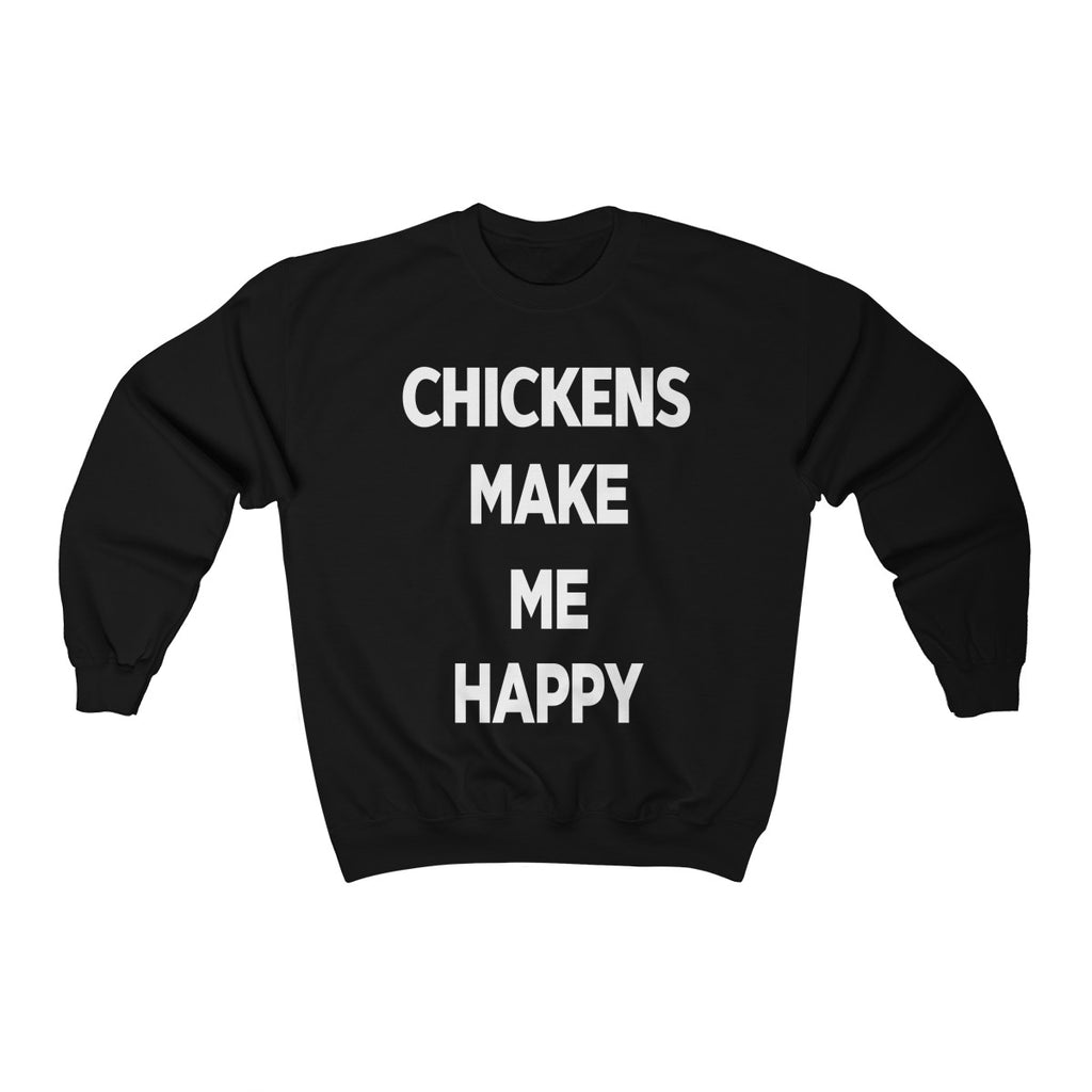 Chickens Make Me Happy Sweatshirt