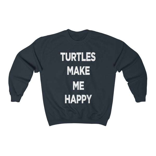Turtles Make Me Happy Sweatshirt