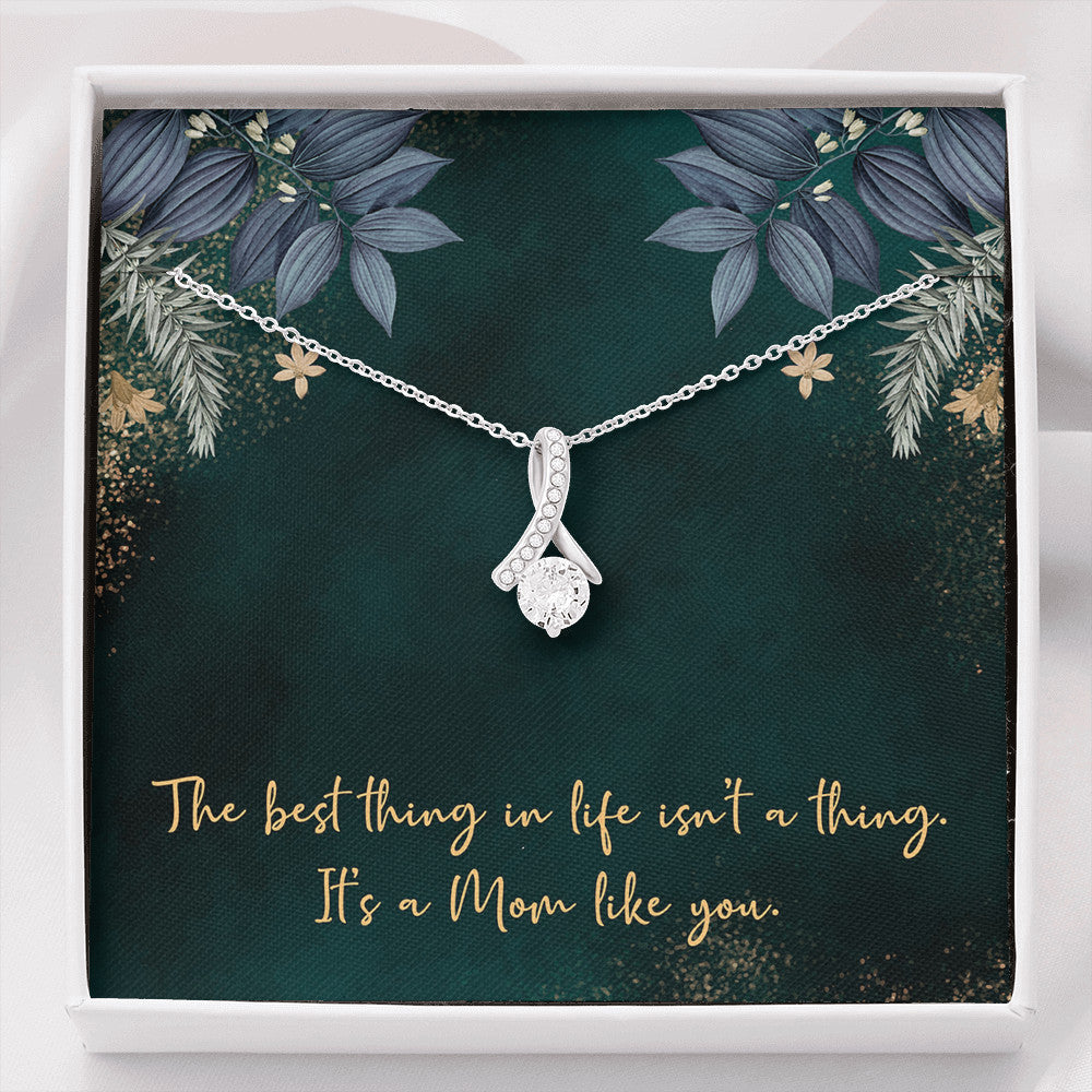 Best Thing in Life is a Mom Like You Necklace