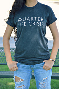 Quarter Life Crisis Tee (Heathered Grey)