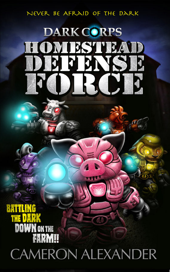 Homestead Defense Force (Book #3) - Dark Corps