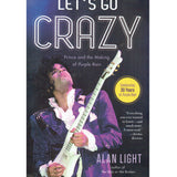Prince Let's Go Crazy Softback Book Alan Light The Making Of Purple Rain