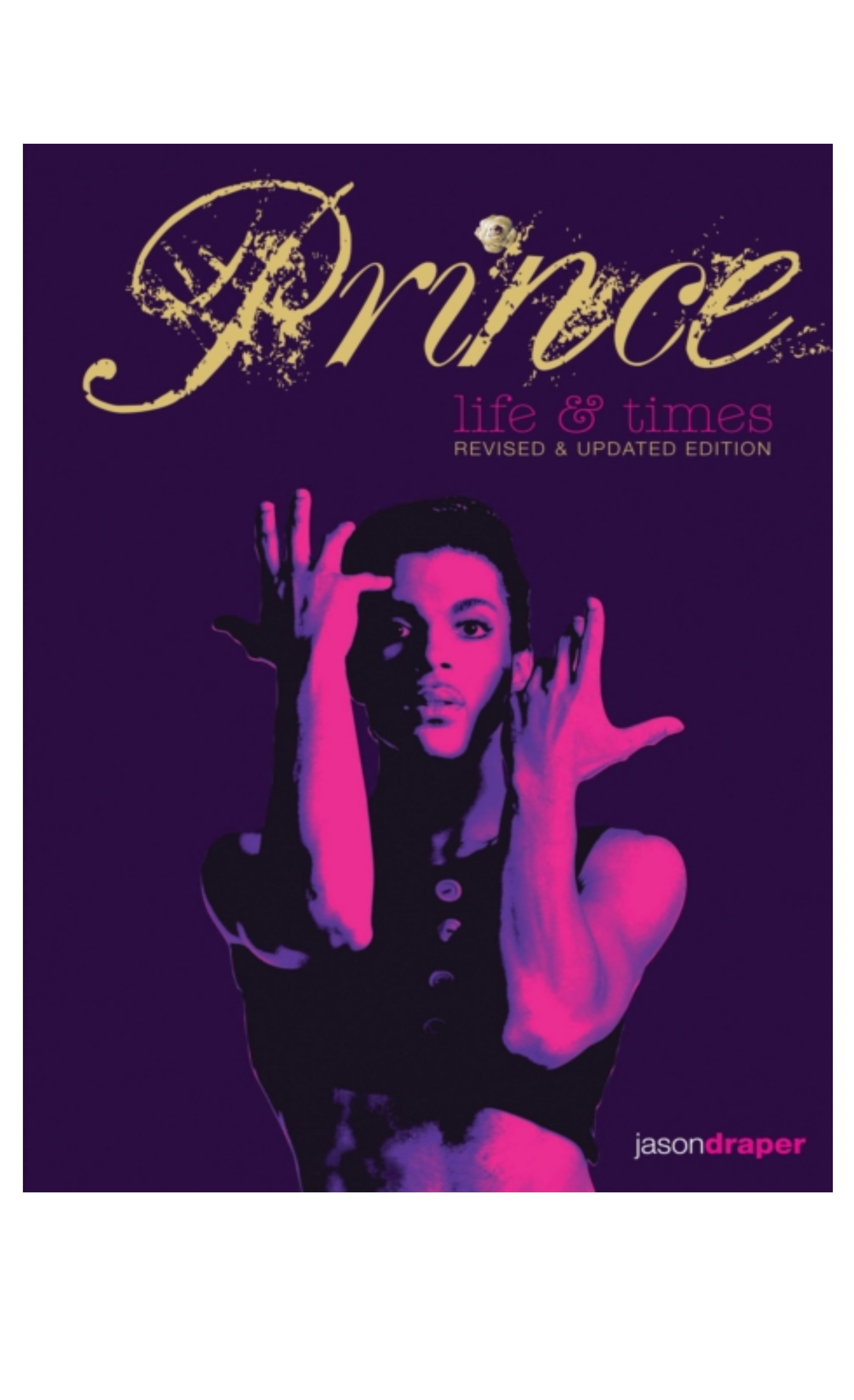 Prince: Life and Times : Revised and Updated Edition by Jason Draper Hardback Book Brand New