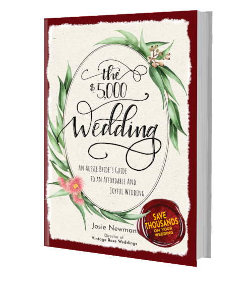 The $5000 Wedding - An Aussie Bride's Guide to A Joyful and Affordable Wedding Book