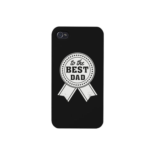 To The Best Dad Black Phone Case