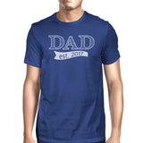 Dad Est 2017 Mens Blue Round Neck Tee Funny Gifts - Smart gadget & Accessories,Baby & toy