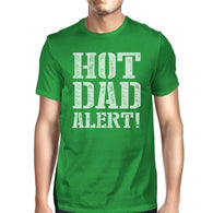Hot Dad Alert Green Cotton Short Sleeve Tee For - Smart gadget & Accessories,Baby & toy