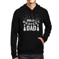 World's Okayest Dad Unisex Funny Design Hoodie