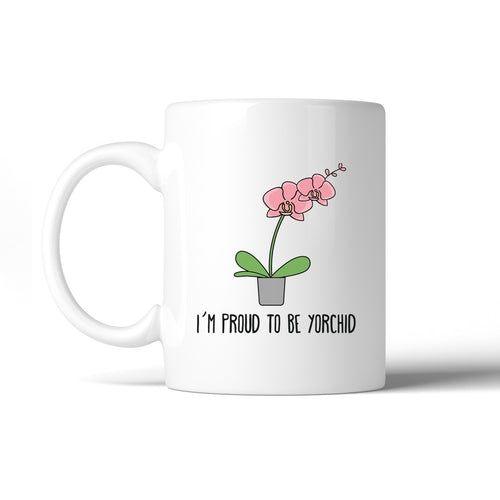 I'm Proud To Be Yorchid Fathers Day Gift Mug Witty - Smart gadget & Accessories,Baby & toy