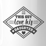 This Guy Love His Daughter 11oz Coffee Mug Unique