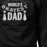 World's Okayest Dad Unisex Funny Design Sweatshirt