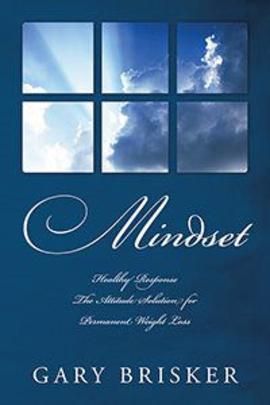 Mindset The Attitude Solution for Permanent Weight Loss by Gary Brisker