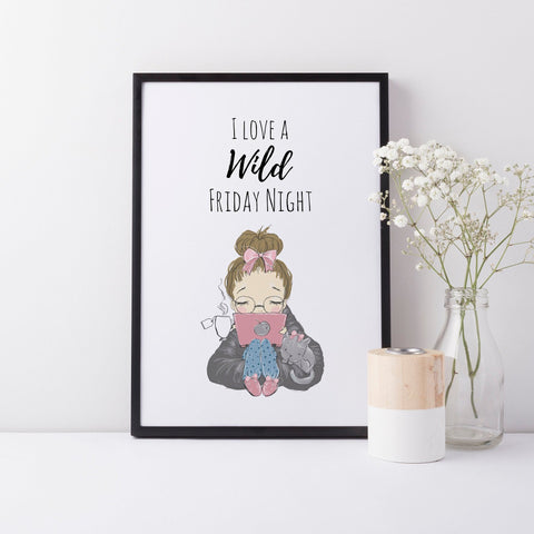 I Love a Wild Friday Night Funny Humorous Wall Print, Cat Netflix Lover Gift, Home Wall Art Decor
