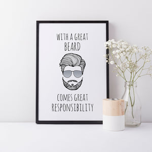 With a Great Beard Come Great Responsibility, Hipster Funny Home Wall Art Print