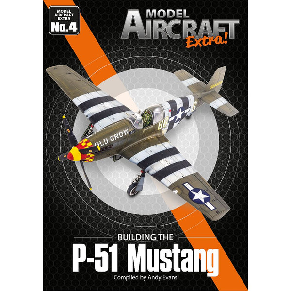 Model Aircraft Extra No. 4 - Building the P-51 Mustang