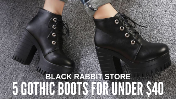 Black Rabbit's Pick for 5 Gothic Boots under $40 | BLACK RABBIT STORE